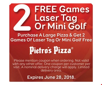 2 free games laser tag or mini golf, purchase a large pizza & get 2 game of laser tag or mini golf free