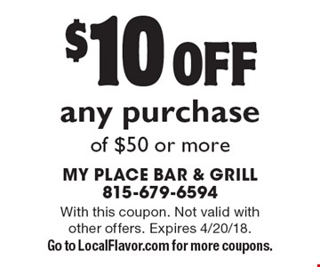 $10 off any purchase of $50 or more. With this coupon. Not valid with other offers. Expires 4/20/18. Go to LocalFlavor.com for more coupons.