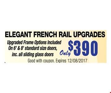 ELEGANT FRENCH RAIL UPGRADES only $390