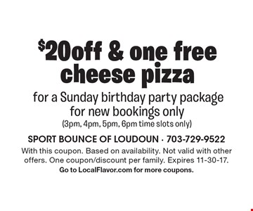 $20 off & one free cheese pizza for a Sunday birthday party package. For new bookings only (3pm, 4pm, 5pm, 6pm time slots only). With this coupon. Based on availability. Not valid with other offers. One coupon/discount per family. Expires 11-30-17. Go to LocalFlavor.com for more coupons.