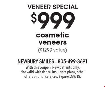 $999 cosmetic veneers ($1299 value). With this coupon. New patients only. Not valid with dental insurance plans, other offers or prior services. Expires 2/9/18.