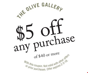 $5 off any purchase of $40 or more. With this coupon. Not valid with other offers or prior purchases. Offer expires 2-2-18.