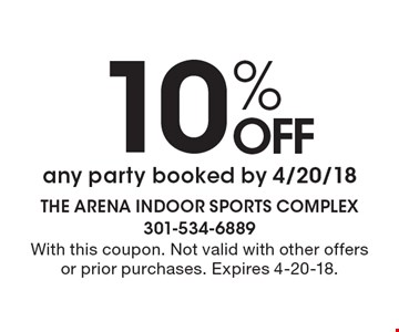 10% OFF any party booked by 4/20/18. With this coupon. Not valid with other offers or prior purchases. Expires 4-20-18.