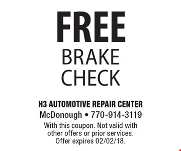 FREE brake check. With this coupon. Not valid with other offers or prior services. Offer expires 02/02/18.