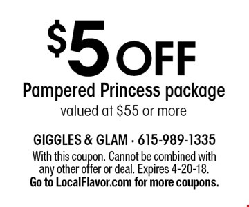 $5 OFF Pampered Princess package. Valued at $55 or more. With this coupon. Cannot be combined with any other offer or deal. Expires 4-20-18. Go to LocalFlavor.com for more coupons.