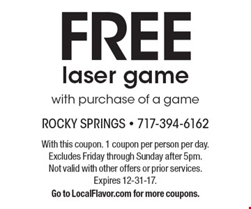 FREE laser game with purchase of a game. With this coupon. 1 coupon per person per day. Excludes Friday through Sunday after 5pm. Not valid with other offers or prior services. Expires 12-31-17. Go to LocalFlavor.com for more coupons.