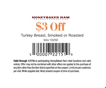 $3 off turkey breast, smoked or roasted.