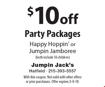 $10 Off Party Packages. Happy Hoppin' or Jumpin Jamboree (both include 16 children). With this coupon. Not valid with other offers or prior purchases. Offer expires 3-9-18.