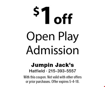 $1 off Open Play Admission. With this coupon. Not valid with other offers or prior purchases. Offer expires 5-4-18.