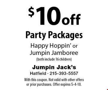 $10 off Party Packages. Happy Hoppin' or Jumpin Jamboree (both include 16 children). With this coupon. Not valid with other offers or prior purchases. Offer expires 5-4-18.