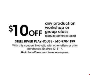 $10 Off any production workshop or group class (excludes private lessons). With this coupon. Not valid with other offers or priorpurchases. Expires 12-8-17. Go to LocalFlavor.com for more coupons.