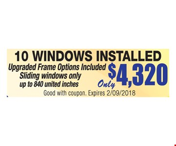 Only $4,320 10 windows installed