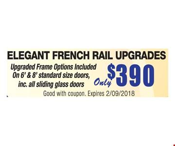 Only $390 elegant french rail upgrades