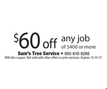 $60 off any job of $400 or more. With this coupon. Not valid with other offers or prior services. Expires 12-15-17.