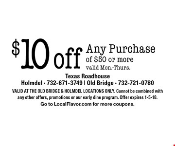 $10 off Any Purchase of $50 or more. valid Mon.-Thurs. Valid At The Old Bridge & Holmdel Locations Only. Cannot be combined with any other offers, promotions or our early dine program. Offer expires 1-5-18. Go to LocalFlavor.com for more coupons.