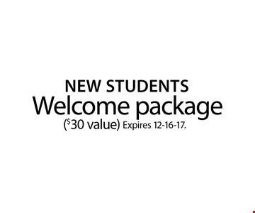 NEW STUDENTS ($30 value) Welcome package. Expires 12-16-17.