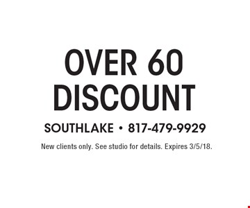 Over 60 discount. New clients only. See studio for details. Expires 3/5/18.