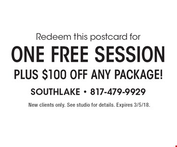 One free session plus $100 off any package! New clients only. See studio for details. Expires 3/5/18.