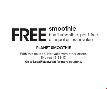 Free smoothie. Buy 1 smoothie, get 1 free of equal or lesser value. With this coupon. Not valid with other offers. Expires 12-31-17. Go to LocalFlavor.com for more coupons.