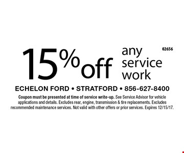 15% off any service work. Coupon must be presented at time of service write-up. See Service Advisor for vehicle applications and details. Excludes rear, engine, transmission & tire replacements. Excludes recommended maintenance services. Not valid with other offers or prior services. Expires 12/15/17.