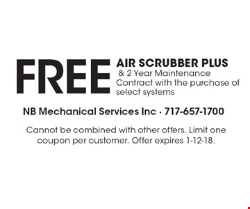 FREE AIR SCRUBBER PLUS & 2 Year Maintenance Contract with the purchase of select systems. Cannot be combined with other offers. Limit one coupon per customer. Offer expires 1-12-18.