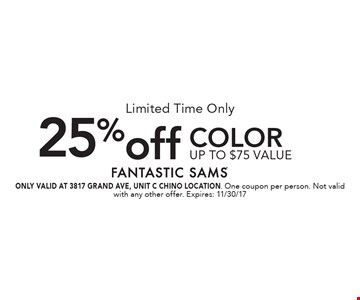 Limited Time Only 25% off Color up to $75 value. ONLY VALID AT 3817 GRAND AVE, UNIT C CHINO LOCATION. One coupon per person. Not valid with any other offer. Expires: 11/30/17