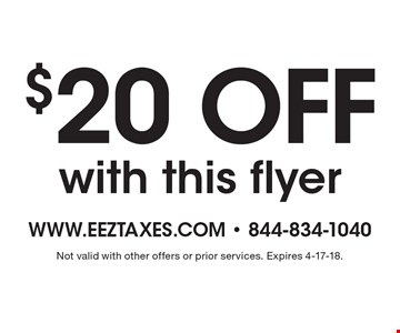 $20 off with this flyer. Not valid with other offers or prior services. Expires 4-17-18.