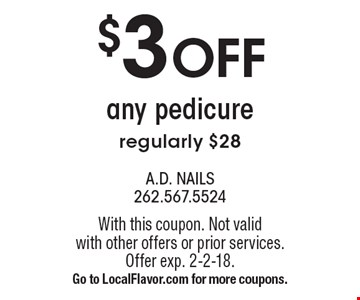 $5 OFF any pedicure, regularly $28. With this coupon. Not valid with other offers or prior services. Offer exp. 2-2-18. Go to LocalFlavor.com for more coupons.