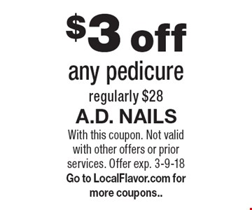 $3 off any pedicure. Regularly $28. With this coupon. Not valid with other offers or prior services. Offer exp. 3-9-18. Go to LocalFlavor.com for more coupons..
