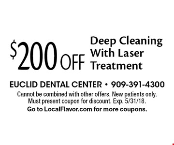 $200 Off Deep Cleaning With Laser Treatment. Cannot be combined with other offers. New patients only. Must present coupon for discount. Exp. 5/31/18. Go to LocalFlavor.com for more coupons.