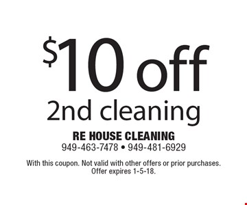 $10 off 2nd cleaning. With this coupon. Not valid with other offers or prior purchases. Offer expires 1-5-18.