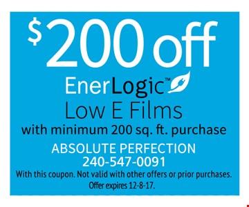 $200 off EnerLogic Low E Films