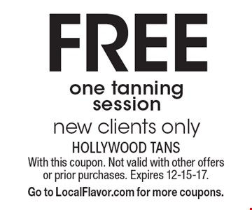 Free one tanning session. New clients only. With this coupon. Not valid with other offers or prior purchases. Expires 12-15-17. Go to LocalFlavor.com for more coupons.