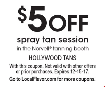 $5 Off spray tan session in the Norvell tanning booth. With this coupon. Not valid with other offers or prior purchases. Expires 12-15-17. Go to LocalFlavor.com for more coupons.