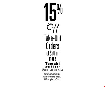 15% Off Take-Out Orders of $50 or more. With this coupon. Not valid with other offers. Offer expires 1-5-18.