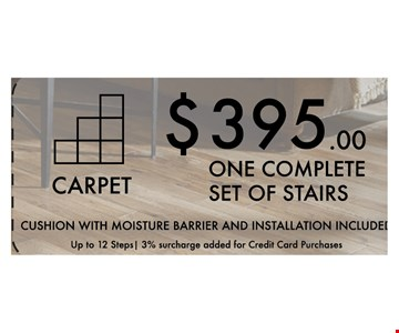 Cushion with moisture barrier and installation included. Up to 3% surcharge added for credit card purchases.