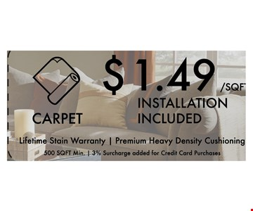 $1.49/sqft Installation Included. Up to 3% surcharge added for credit card purchases.