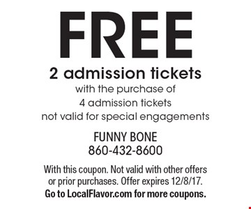 FREE 2 admission tickets with the purchase of 4 admission tickets. Not valid for special engagements. With this coupon. Not valid with other offers or prior purchases. Offer expires 12/8/17. Go to LocalFlavor.com for more coupons.