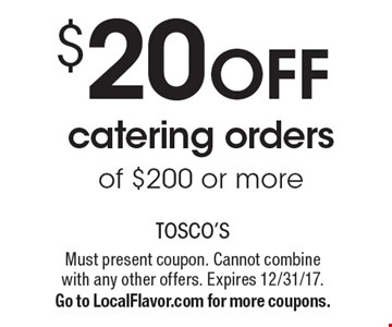$20 OFF catering orders of $200 or more. Must present coupon. Cannot combine with any other offers. Expires 12/31/17. Go to LocalFlavor.com for more coupons.