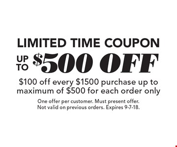 Limited Time Coupon. Up To $500 off. $100 off every $1500 purchase up to maximum of $500 for each order only. One offer per customer. Must present offer. Not valid on previous orders. Expires 9-7-18.