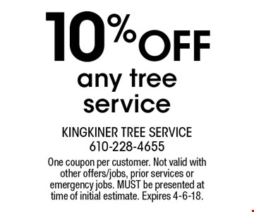 10% OFF any tree service. One coupon per customer. Not valid with other offers/jobs, prior services or emergency jobs. MUST be presented at time of initial estimate. Expires 4-6-18.