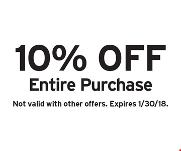 10% off Entire Purchase. Not valid with other offers. Expires 1/30/18.