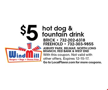$5 hot dog & fountain drink. With this coupon. Not valid withother offers. Expires 12-15-17. Go to LocalFlavor.com for more coupons.