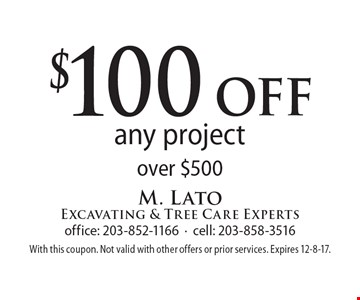 $100 off any project over $500. With this coupon. Not valid with other offers or prior services. Expires 12-8-17.