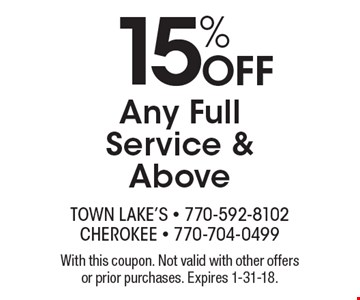 15% OFF Any Full Service & Above. With this coupon. Not valid with other offers or prior purchases. Expires 1-31-18.