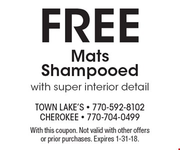 FREE Mats Shampooed with super interior detail. With this coupon. Not valid with other offers or prior purchases. Expires 1-31-18.