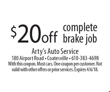 $20 off complete brake job. With this coupon. Most cars. One coupon per customer. Not valid with other offers or prior services. Expires 4/6/18.