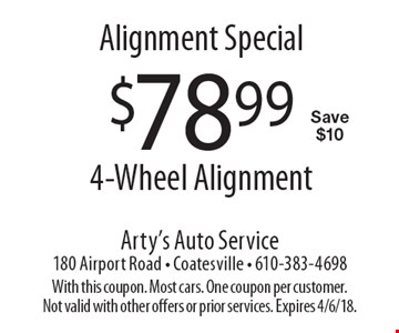 Alignment special. $78.99 4-wheel alignment. Save $10. With this coupon. Most cars. One coupon per customer. Not valid with other offers or prior services. Expires 4/6/18.