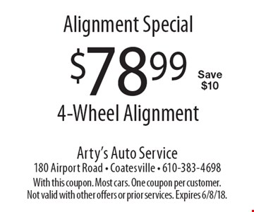 Alignment Special - $78.99 4-Wheel Alignment, Save $10. With this coupon. Most cars. One coupon per customer. Not valid with other offers or prior services. Expires 6/8/18.
