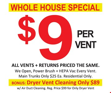 Whole House Special $9 per Vent